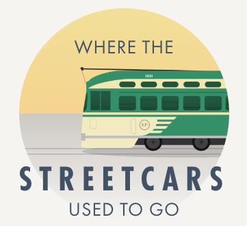 Historic Streetcar: Where the San Francisco Streetcars Used to Go